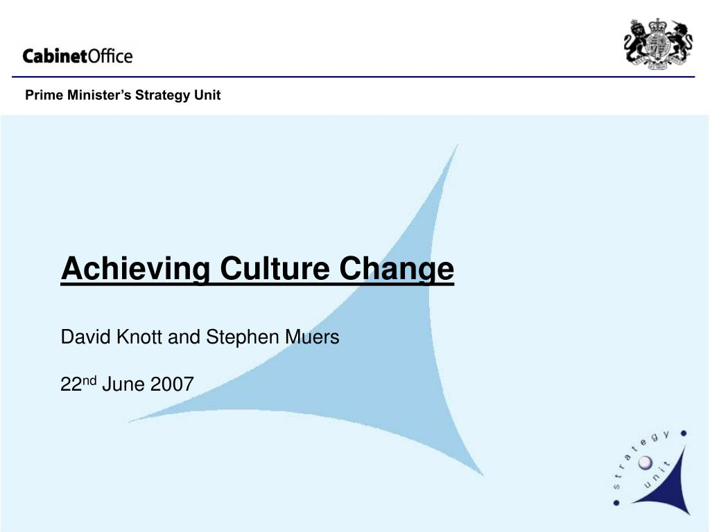 achieving culture change david knott and stephen muers 22 nd june 2007 l.