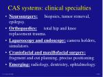cas systems clinical specialties