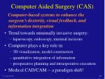 computer aided surgery cas