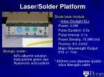 laser solder platform