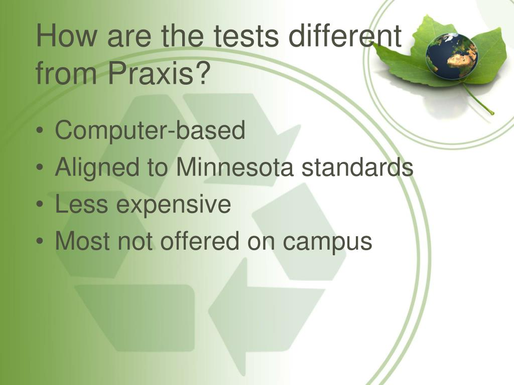 How are the tests different from Praxis?