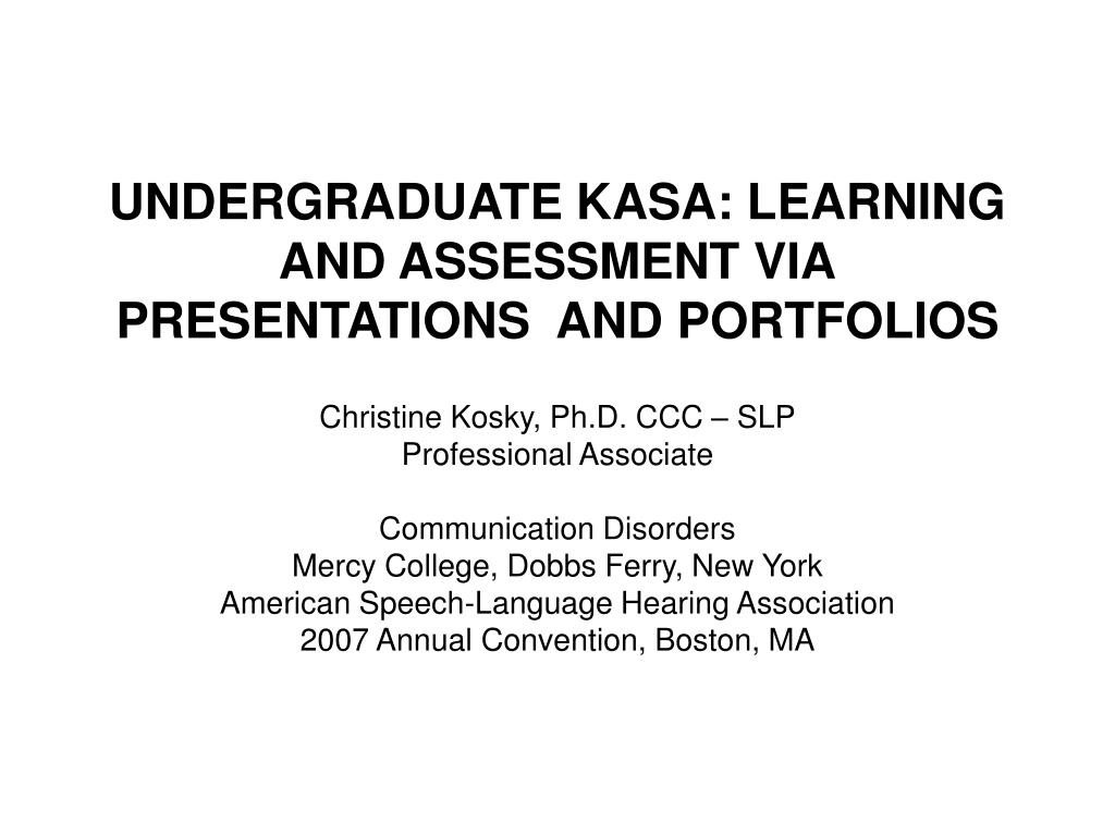undergraduate kasa learning and assessment via presentations and portfolios l.