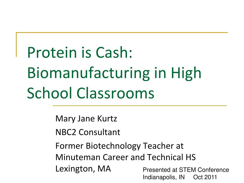 protein is cash biomanufacturing in high school classrooms l.