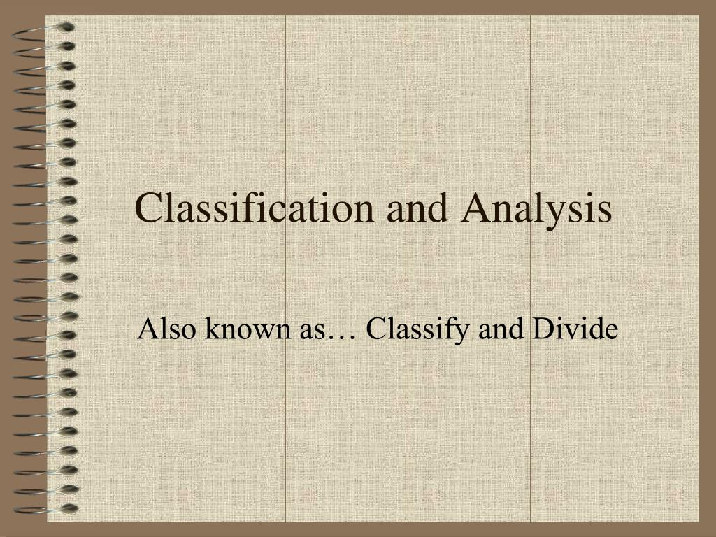 classification and analysis l.