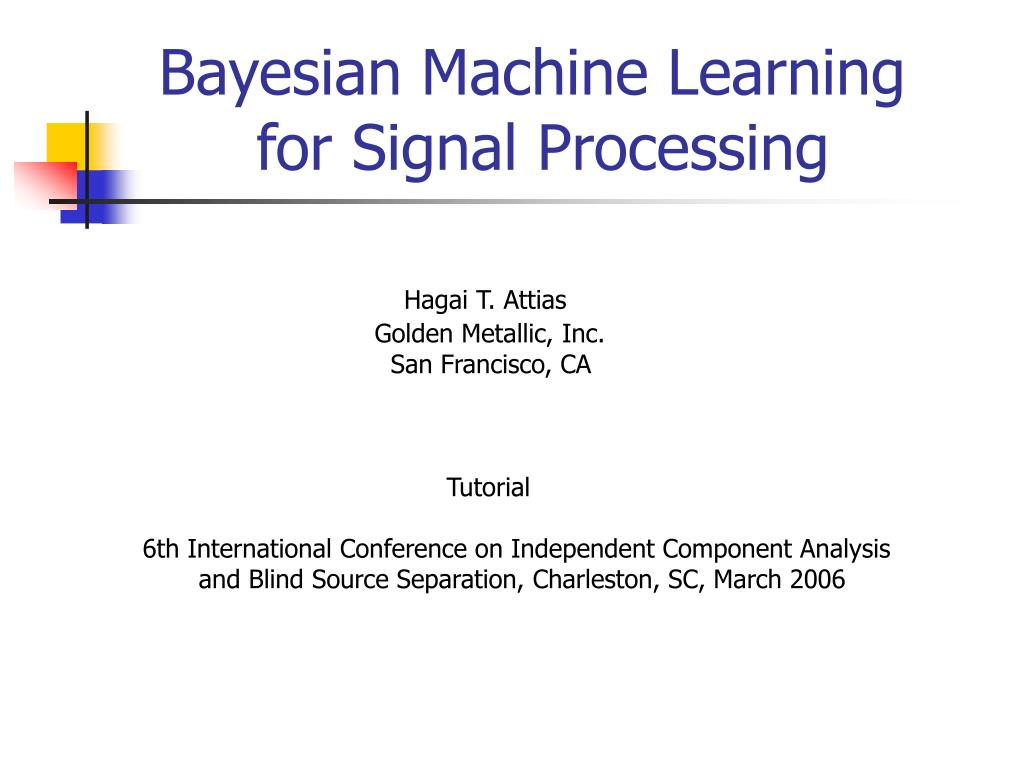 bayesian machine learning for signal processing l.