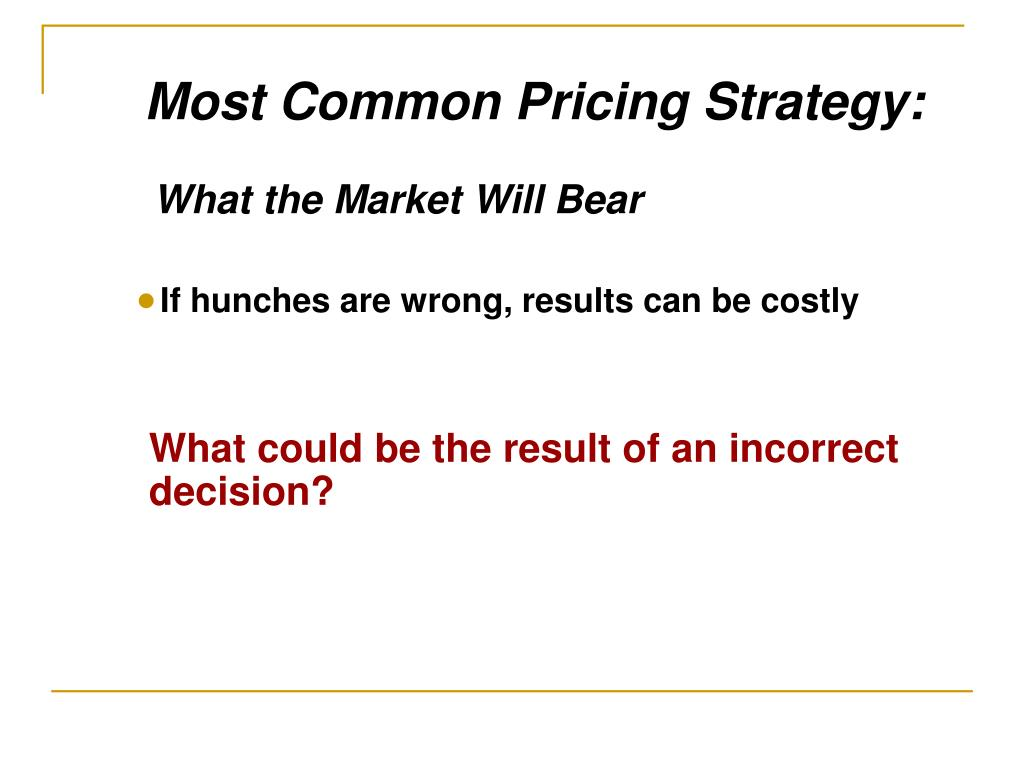 Most Common Pricing Strategy:
