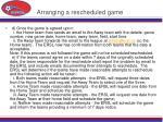 arranging a rescheduled game25
