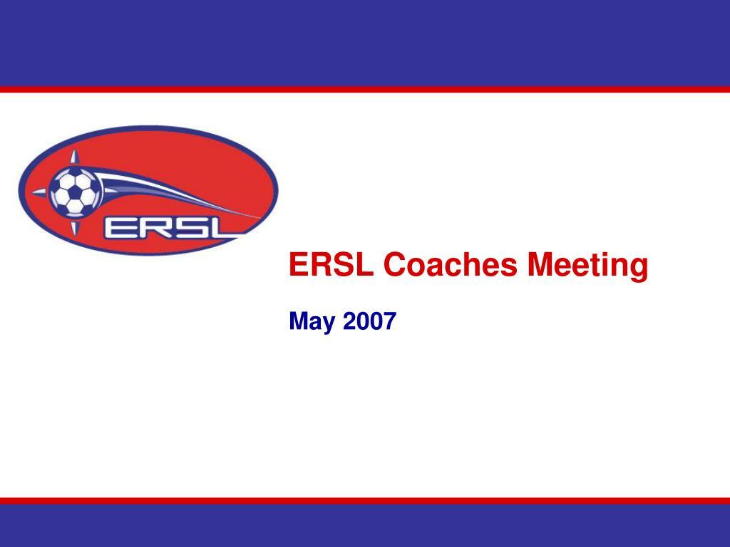 ersl coaches meeting l.