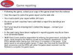 game reporting