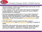 schedule changes sosa eodsa games