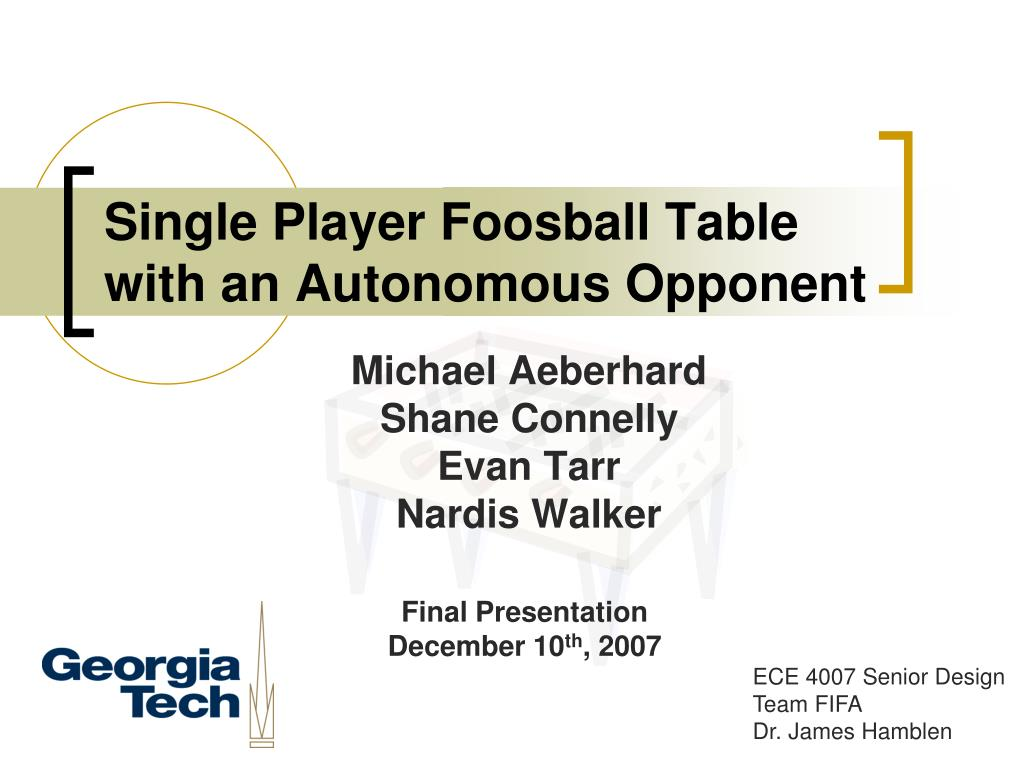 single player foosball table with an autonomous opponent l.