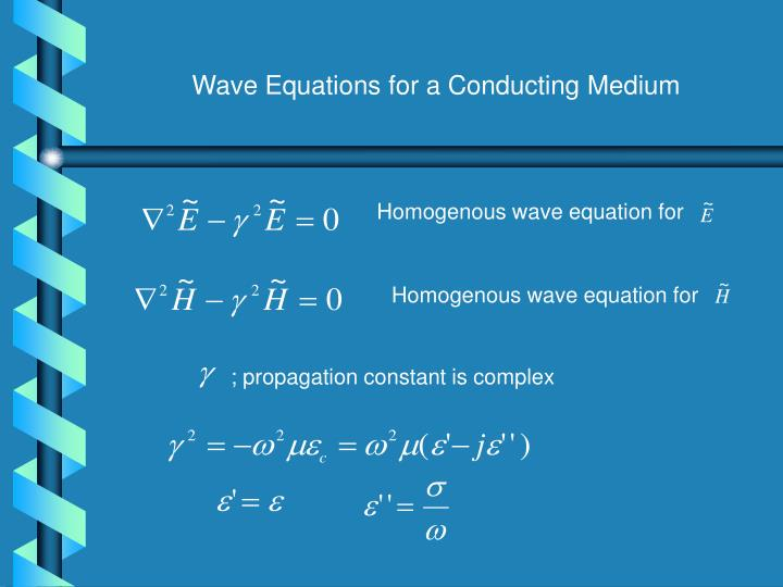 Wave Equations for a Conducting Medium