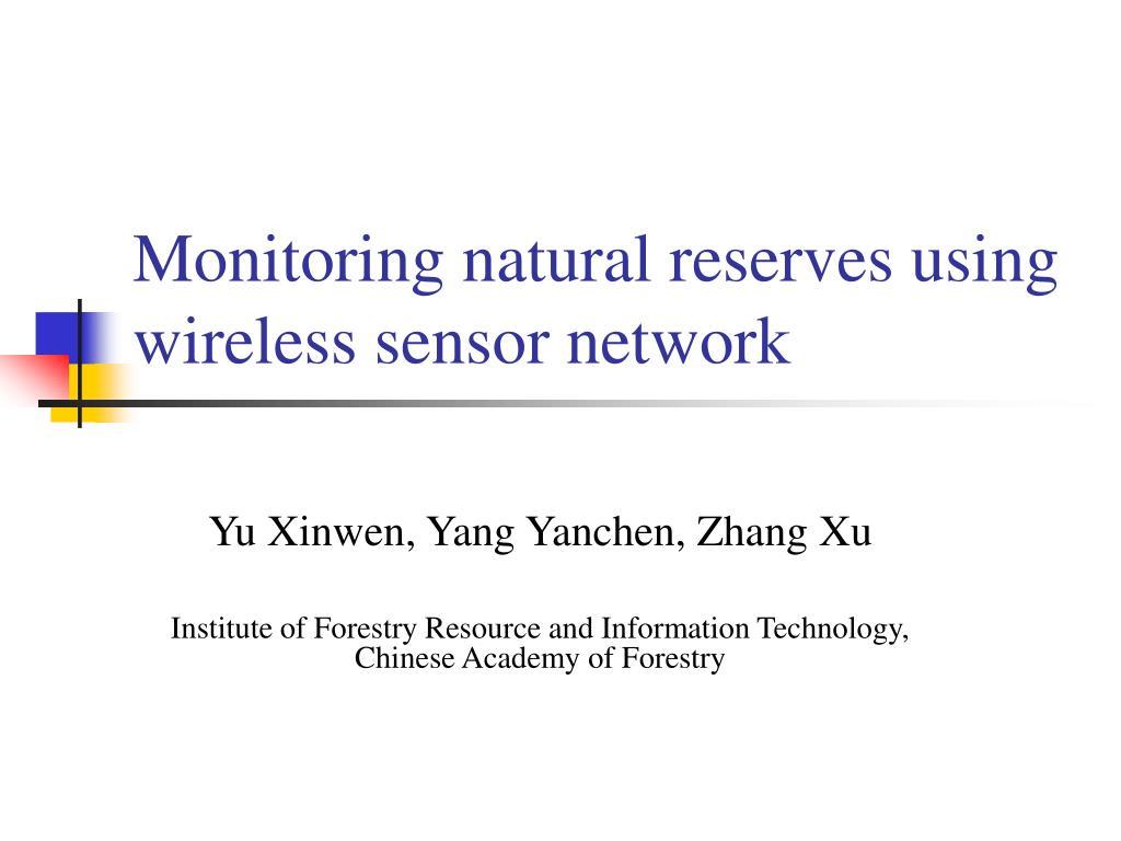 monitoring natural reserves using wireless sensor network l.