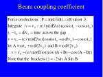 beam coupling coefficient