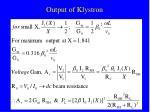 output of klystron