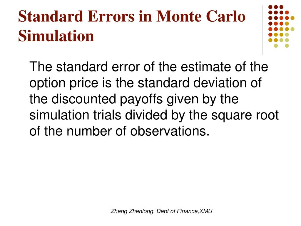 Standard Errors in Monte Carlo Simulation
