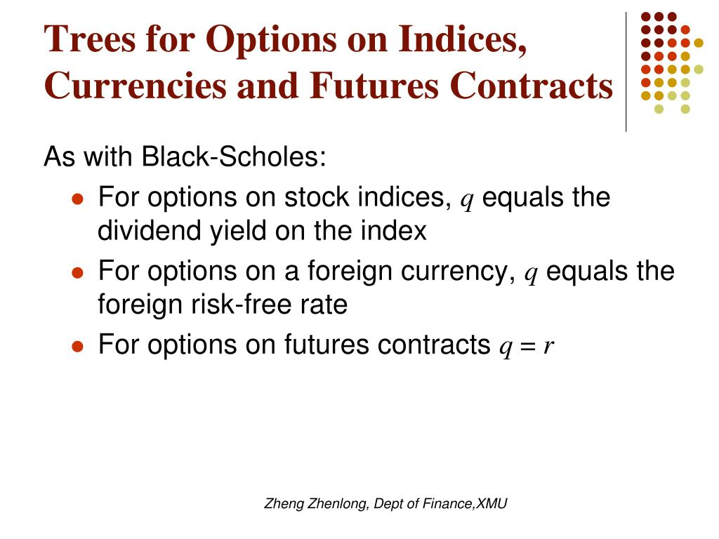 Trees for Options on Indices, Currencies and Futures Contracts