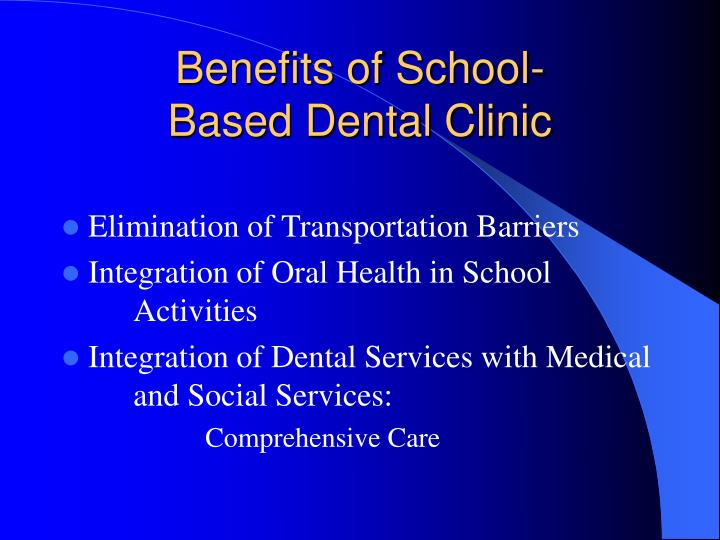 Benefits of school based dental clinic