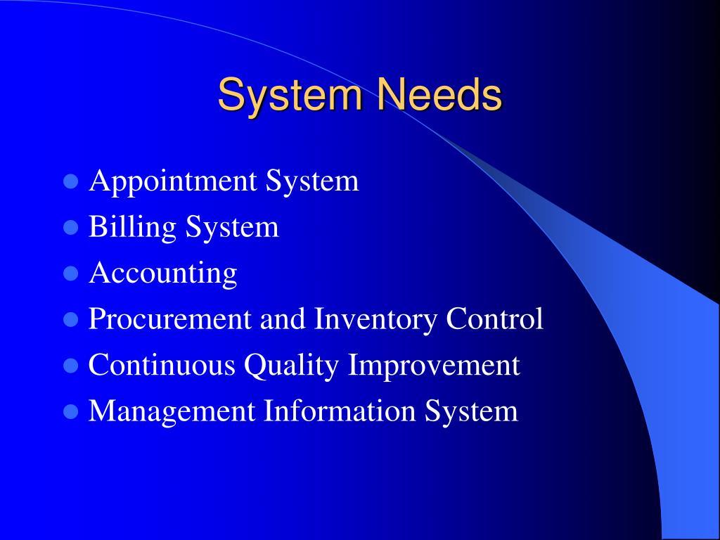 System Needs