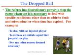 the dropped ball