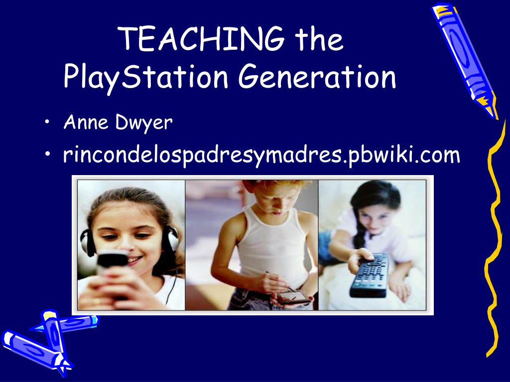 teaching the playstation generation l.