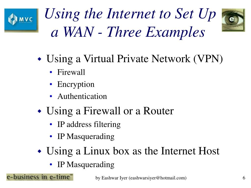 Using the Internet to Set Up a WAN - Three Examples