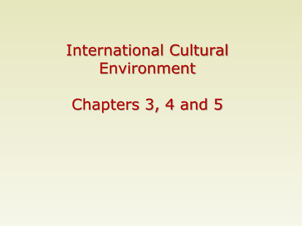 international cultural environment chapters 3 4 and 5 l.