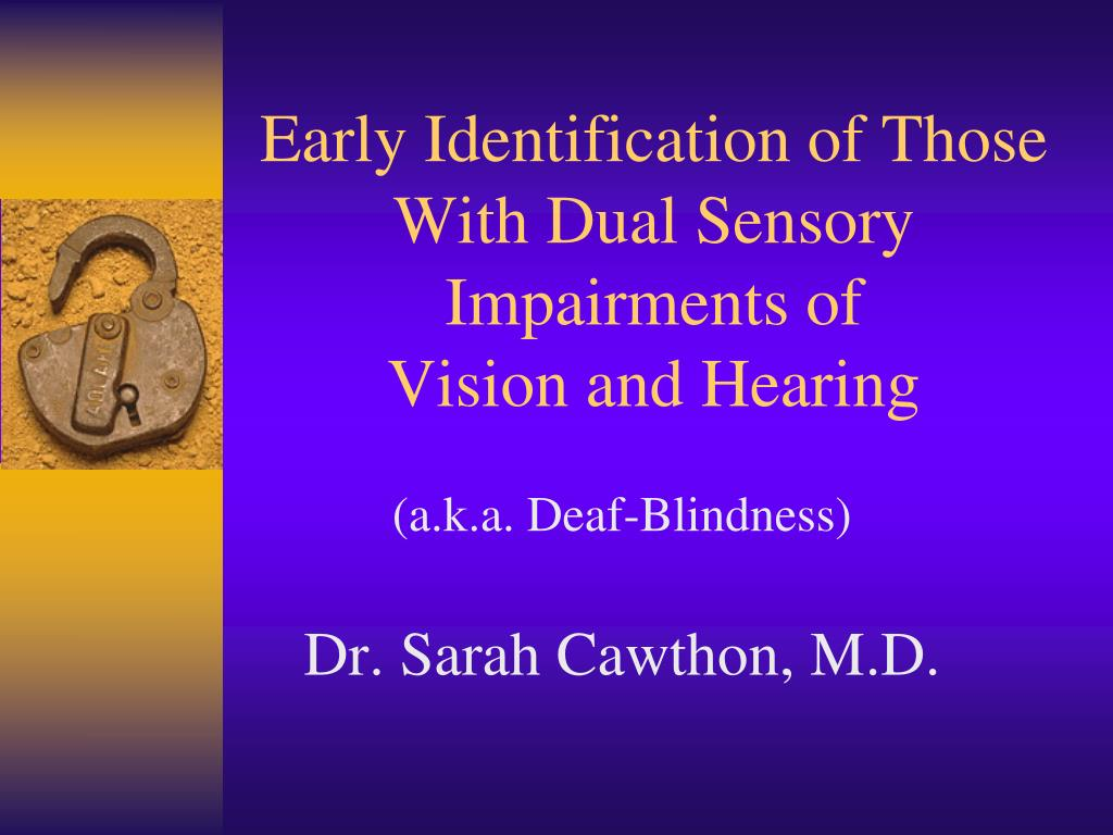 early identification of those with dual sensory impairments of vision and hearing l.