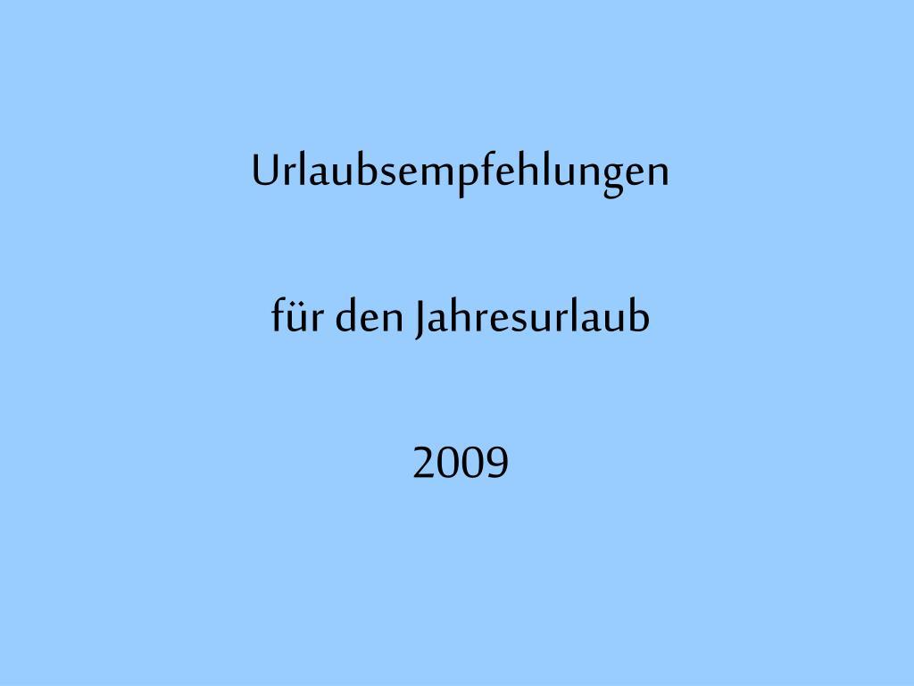 urlaubsempfehlungen f r den jahresurlaub 2009 l.