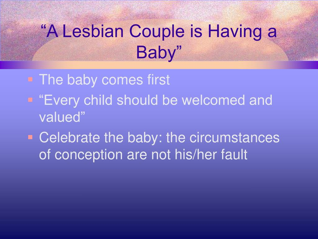 """A Lesbian Couple is Having a Baby"""