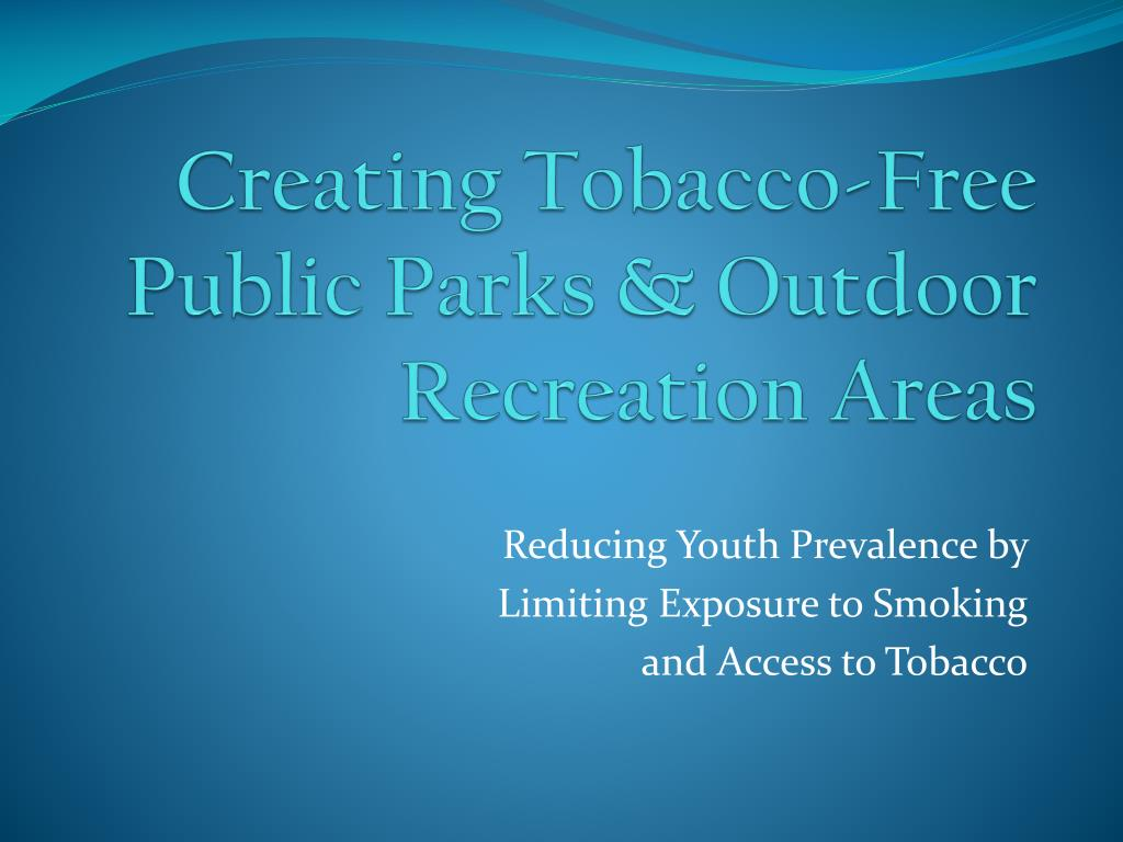creating tobacco free public parks outdoor recreation areas l.