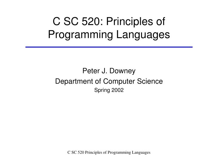 c sc 520 principles of programming languages