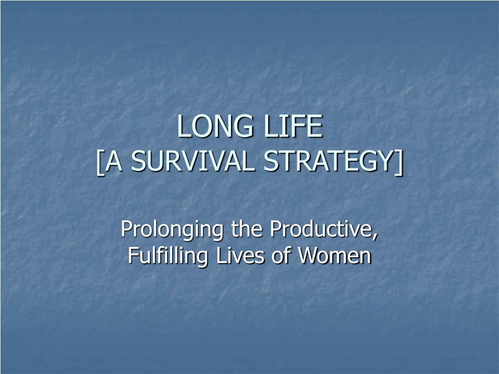 long life a survival strategy l.