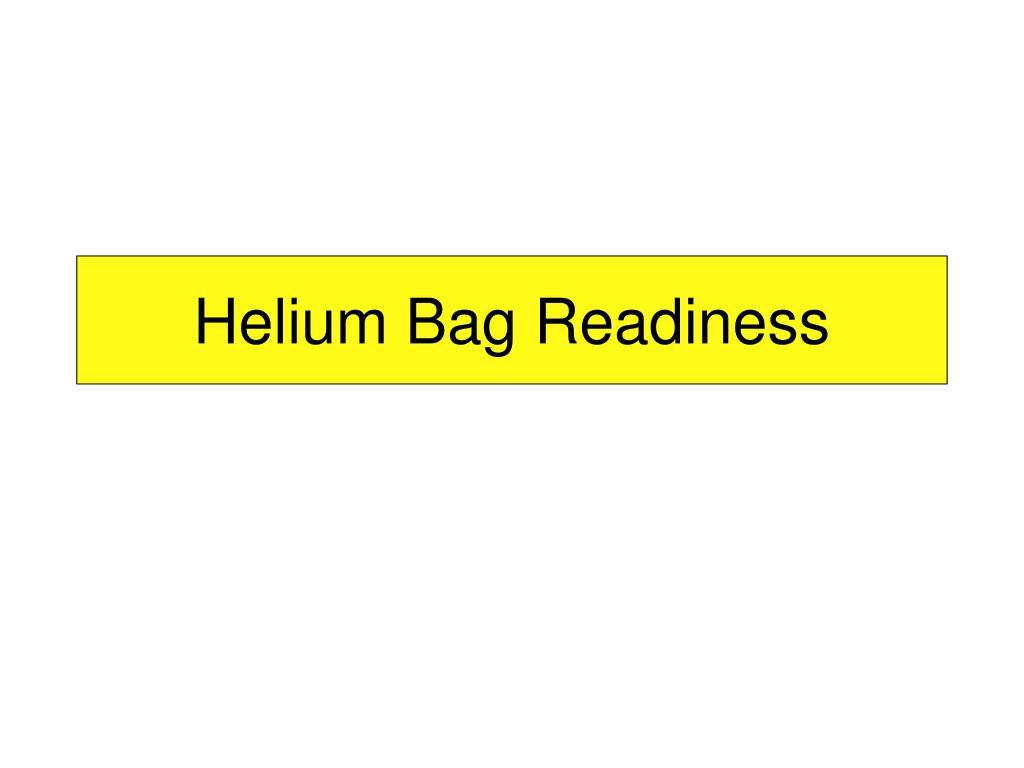 helium bag readiness l.