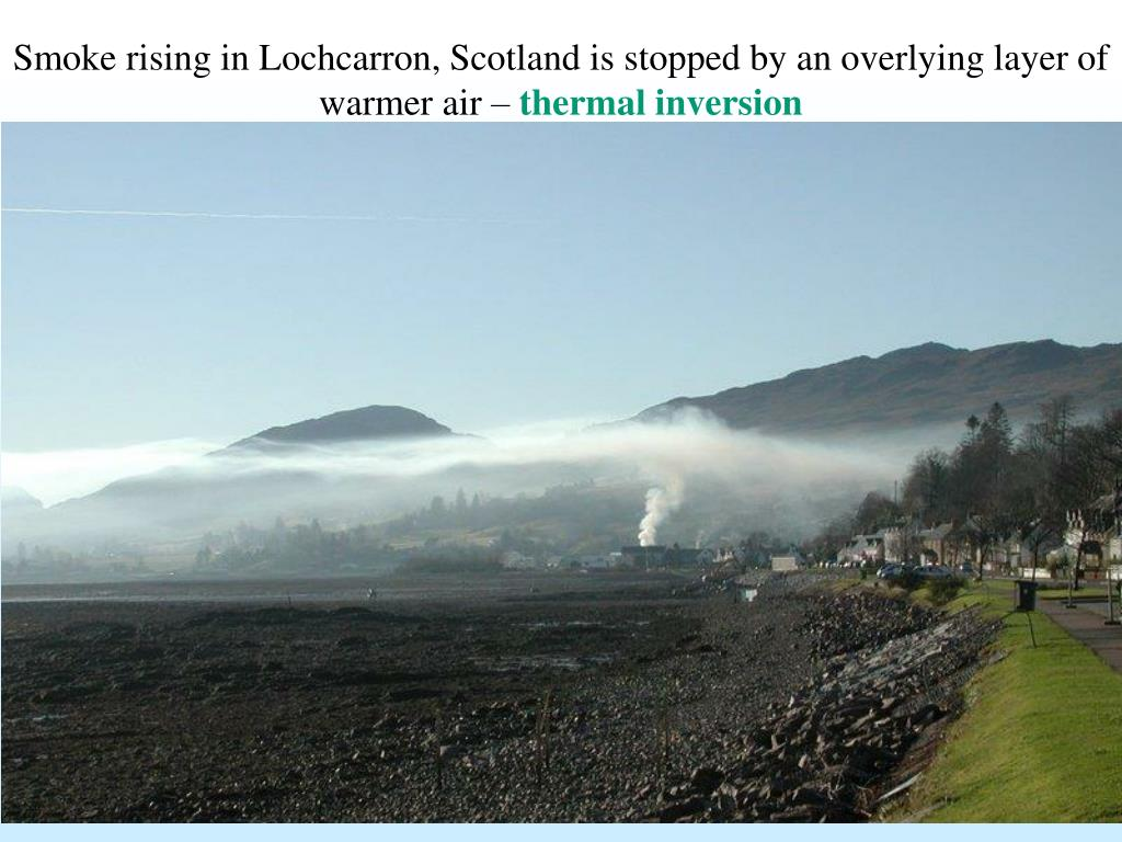 Smoke rising in Lochcarron, Scotland is stopped by an overlying layer of warmer air –