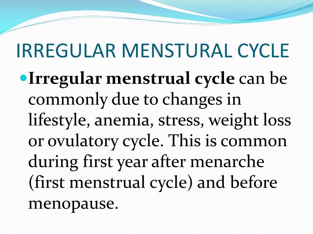 IRREGULAR MENSTURAL CYCLE