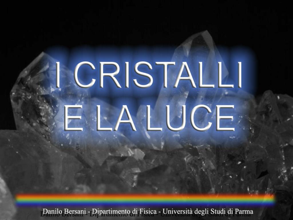 Quale Luce Per Studiare ppt - i cristalli la luce interazione luce-cristalli