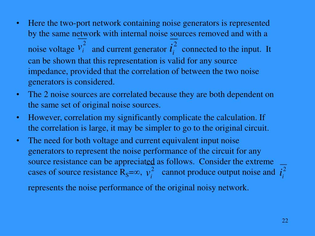 Here the two-port network containing noise generators is represented by the same network with internal noise sources removed and with a noise voltage