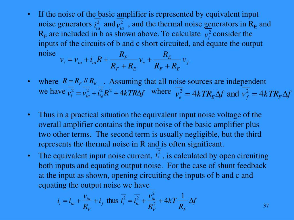 If the noise of the basic amplifier is represented by equivalent input noise generators      and      , and the thermal noise generators in R
