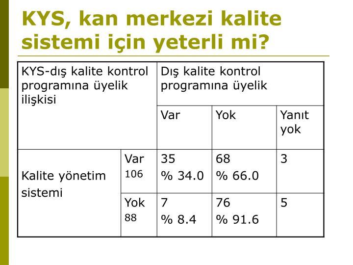 KYS, kan merkezi kalite sistemi için yeterli mi?