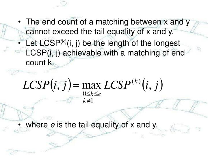 The end count of a matching between x and y cannot exceed the tail equality of x and y.