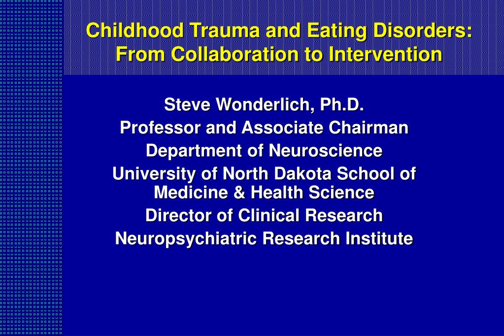 childhood trauma and eating disorders from collaboration to intervention l.