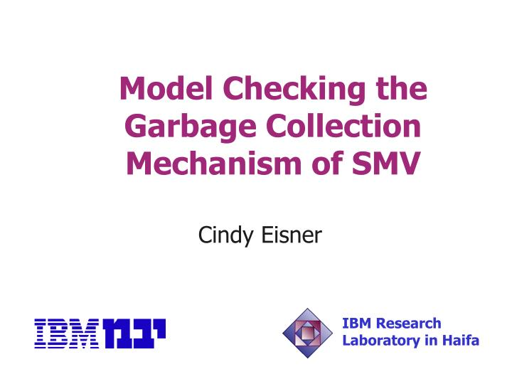model checking the garbage collection mechanism of smv n.