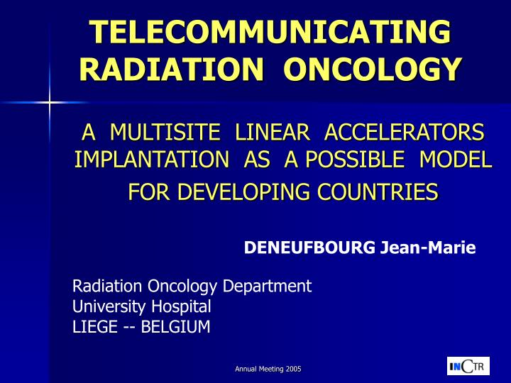 telecommunicating radiation oncology n.