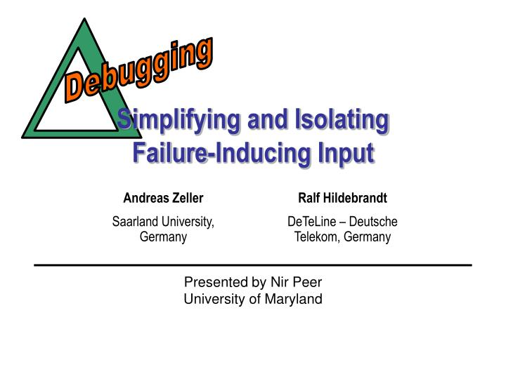simplifying and isolating failure inducing input n.