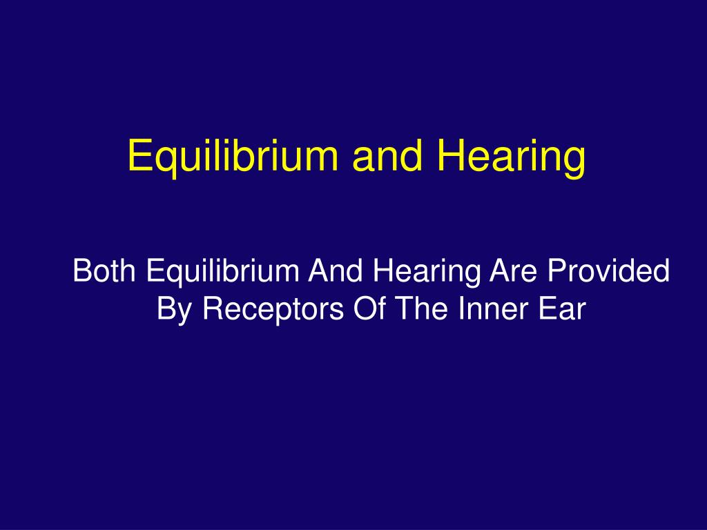 Equilibrium and Hearing