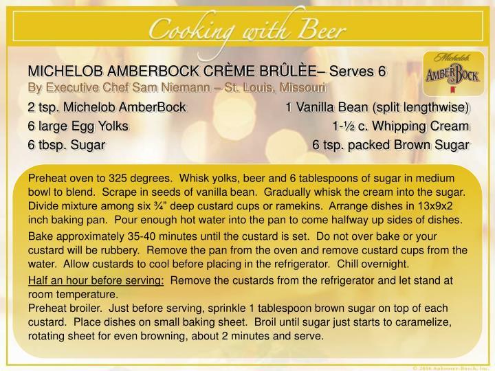 MICHELOB AMBERBOCK CRÈME BRÛLÈE– Serves 6