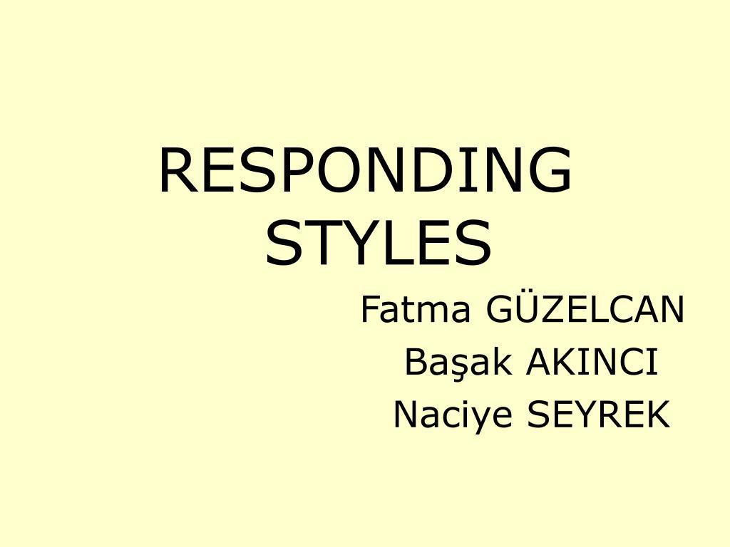 RESPONDING STYLES