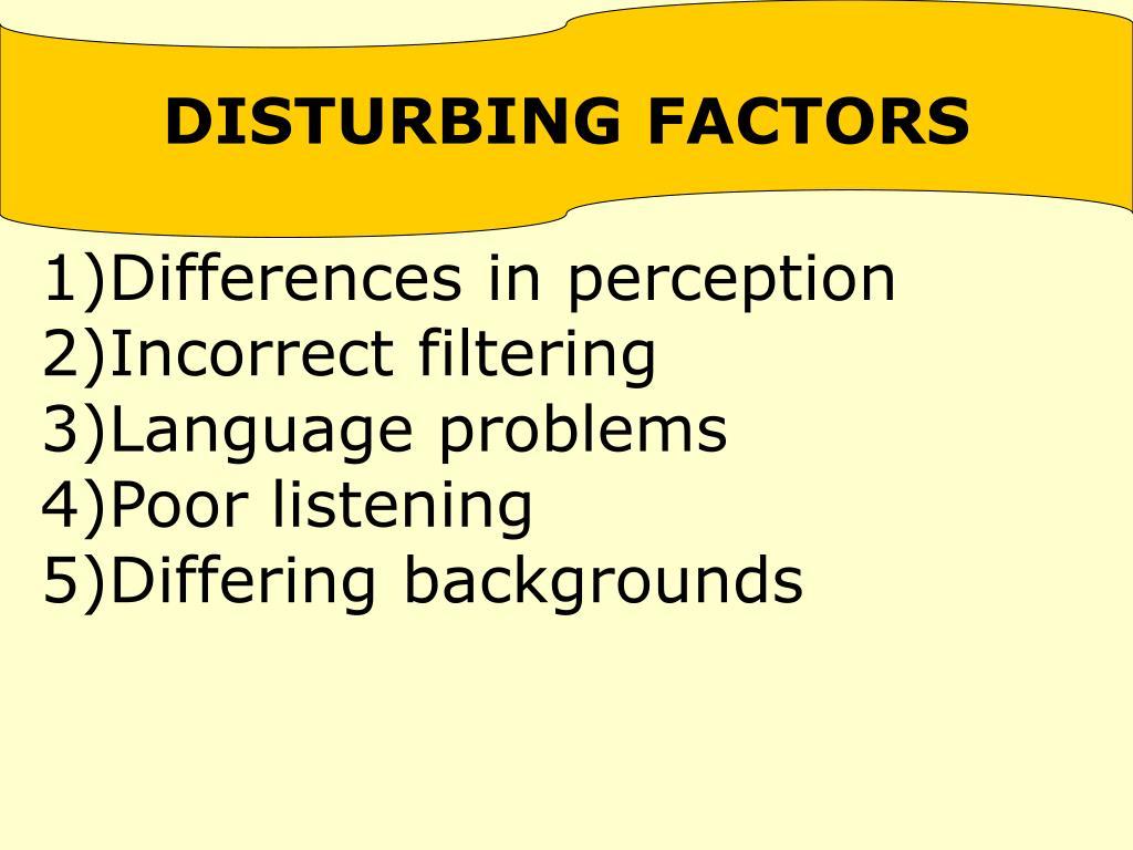 DISTURBING FACTORS