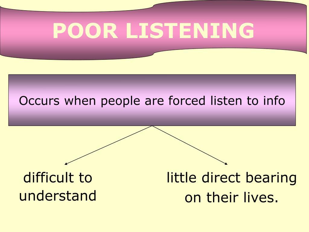 POOR LISTENING